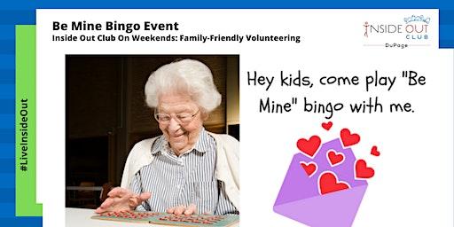 "Kids and Seniors ""Be Mine"" Bingo Event"