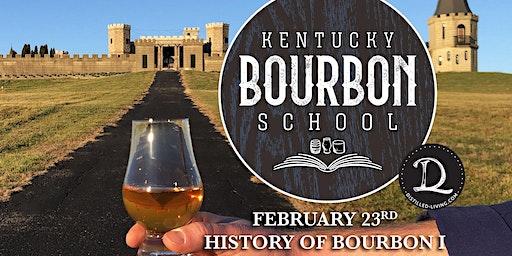 History of Bourbon I • FEBRUARY 23 • KY Bourbon School @ The Kentucky Castle