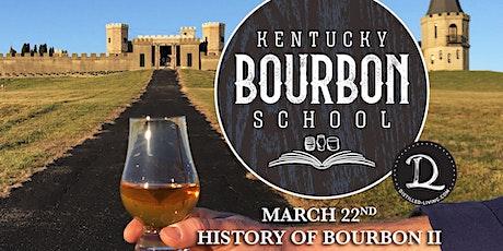 History of Bourbon II • MARCH 22 • KY Bourbon School @ The Kentucky Castle tickets