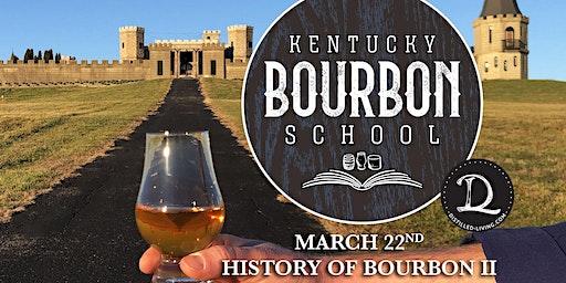 History of Bourbon II • MARCH 22 • KY Bourbon School @ The Kentucky Castle