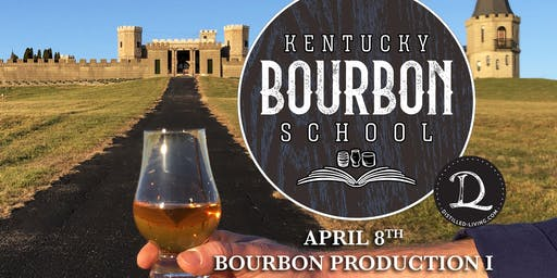 Bourbon Production I: Traditional Production & The 6 Sources of Flavor • APRIL 8 • KY Bourbon School @ The Kentucky Castle