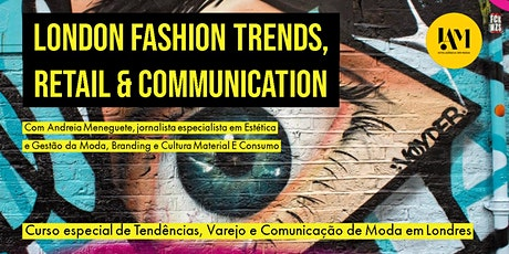 LONDON FASHION TRENDS, RETAIL & COMMUNICATION tickets