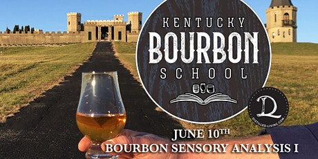 Bourbon Sensory Analysis I: Introduction to Bourbon Sensory Analysis • JUNE 10 • KY Bourbon School @ The Kentucky Castle biglietti