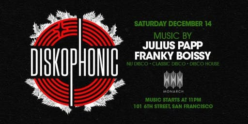 Diskophonic Holiday Edition with Julius Papp & Franky Boissy at Monarch