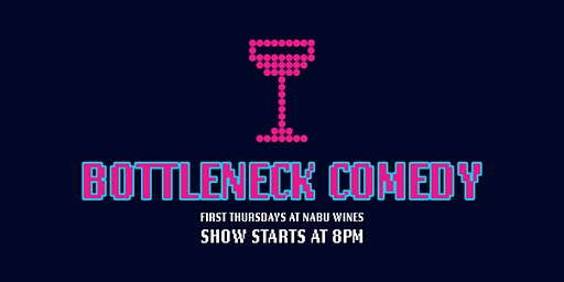 Bottleneck Comedy at NABU Wines