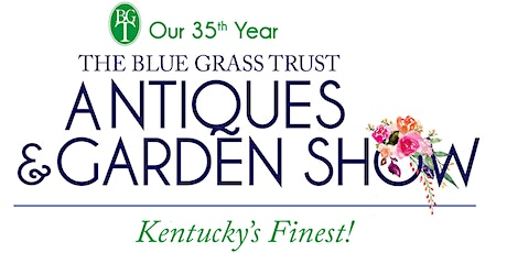 The Blue Grass Trust 2020 Antiques and Garden Show  tickets