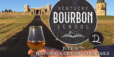 Bourbon Cocktails I: Historic and Classic Cocktails • JULY 26 • KY Bourbon School @ The Kentucky Castle