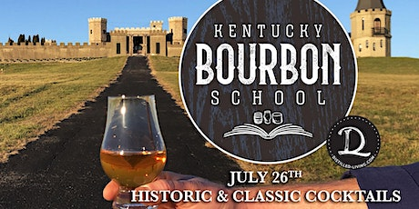 Bourbon Cocktails I: Historic and Classic Cocktails • JULY 26 • KY Bourbon School @ The Kentucky Castle tickets