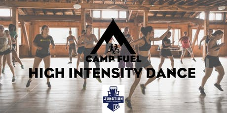 High Intensity Dance I Junction Craft Brewing I Camp Fuel  tickets