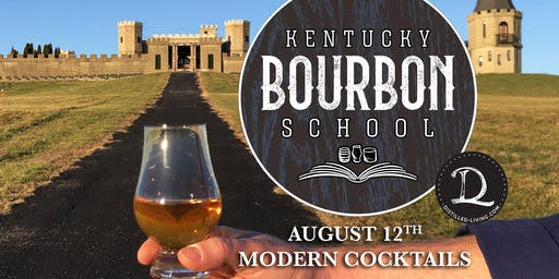 Bourbon Cocktails II: Modern Cocktails • AUG 12 • KY Bourbon School @ The Kentucky Castle