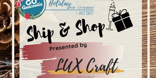 Lux Craft Boutique Holiday Sip & Shop