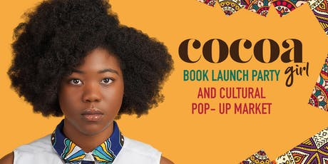 Cocoa Girl Book Launch and Cultural Pop-Up Market tickets