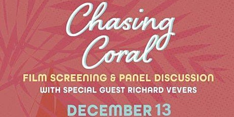 Chasing Coral Film Screening & Panel Discussion tickets