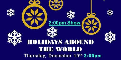2:00pm Show - Holidays Around the World tickets