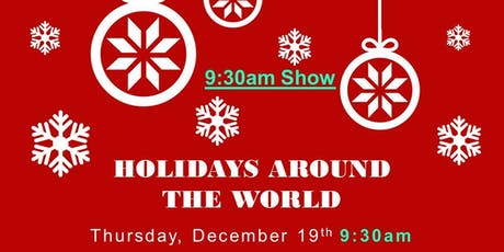 9:30am Show - Holidays Around the World tickets