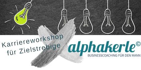 Karriereworkshop für Zielstrebige - alphakerle © Tickets