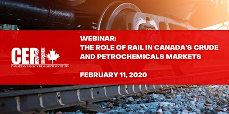 CERI Webinar - The Role of Rail in Canada's Crude and Petrochemicals Market tickets