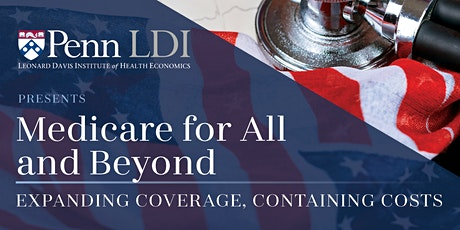 Medicare for All and Beyond: Expanding Coverage, Containing Costs tickets