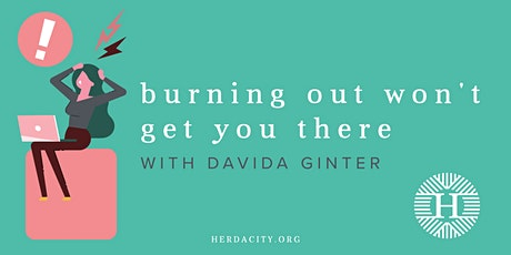 Burning Out Won't Get You There | Webinar tickets