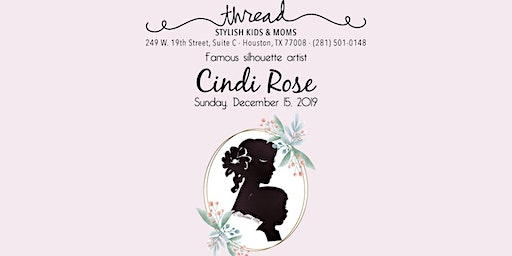 World famous silhouette artist Cindi Rose is coming to Thread the Best Children's Store in Houston, TX!