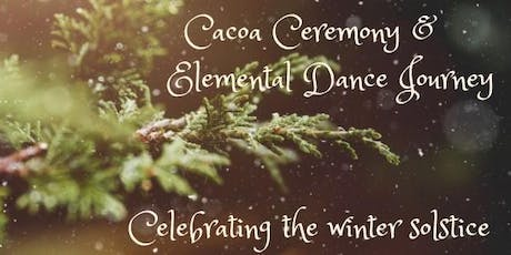 Cacao Ceremony & Elemental Dance Journey tickets