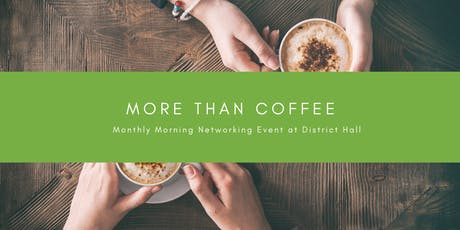 """District Hall's Monthly """"More Than Coffee"""" with Founders Office Hours tickets"""