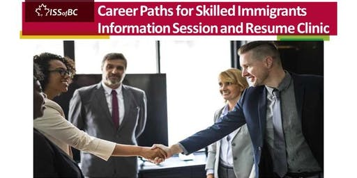 Career Paths for Skilled Immigrants - Information Session and Resume Clinic