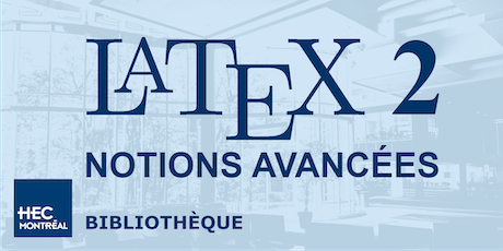 LaTeX 2 — NOTIONS AVANCÉES (Fr) tickets