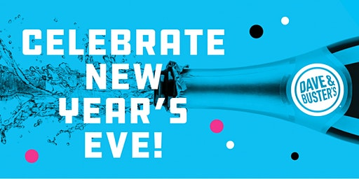 9pm-1am  NYE  Celebration  2020 - Dave & Buster's Manchester