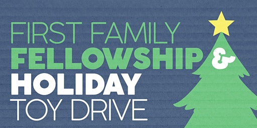 First Family Fellowship Holiday Toy Drive