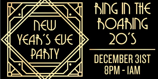 Ring in the Roaring 20s- New Years Eve Party