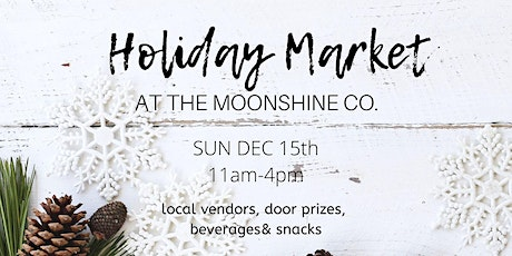 Holiday Market - The Moonshine Co. tickets