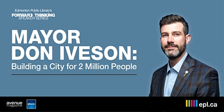 Mayor Don Iveson: Building a City for 2 Million People tickets