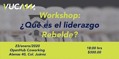 Workshop: ¿Qué es el liderazgo rebelde? boletos