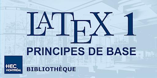 LaTeX1 — PRINCIPES DE  BASE