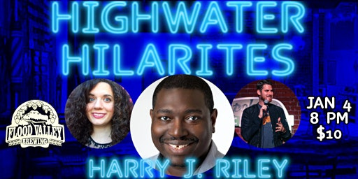 Highwater Hilarities: Happy New Year with Harry J. Riley