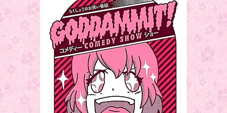 Goddammit! A Comedy Show! tickets