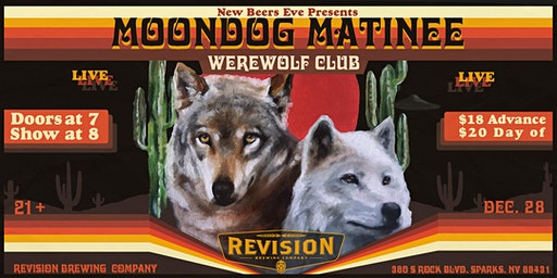 New Beers Eve | Moondog Matinee + Werewolf Club LIVE!!!