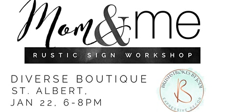 Mom & Me Rustic Sign Workshop - St. Albert, Diverse Boutique tickets