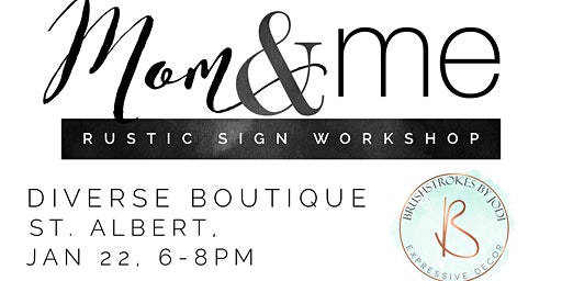 Mom & Me Rustic Sign Workshop - St. Albert, Diverse Boutique