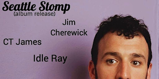 Seattle Stomp album release w/ Jim  Cherewick, CT James, and Idle Ray