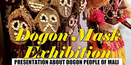 The Dogon Mask Exhibition  tickets