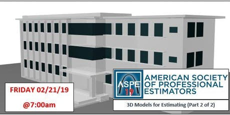 ASPE Monthly Chapter Meeting - 3D Models for Estimating tickets