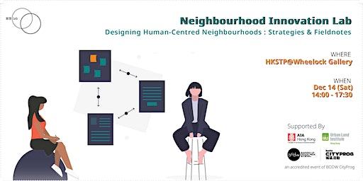 Designing Human-Centred Neighbourhoods: Strategies & Fieldnotes