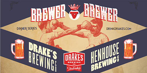 Brewer V Brewer: Collaboration Beer Dinner with Drake's & HenHouse