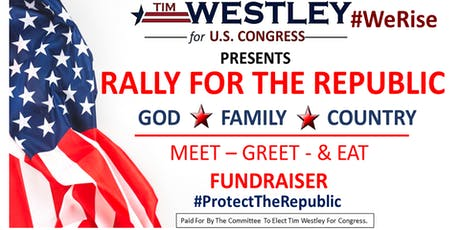 WESTLEY FOR CONGRESS Presents RALLY FOR THE REPUBLIC - FUNDRAISER tickets