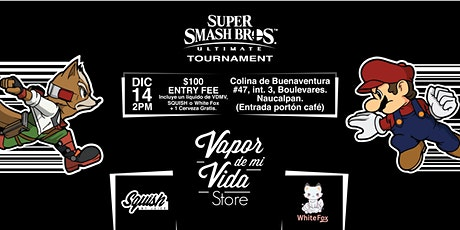 Torneo Smash Bros Ultimate #Vapordemivida #Whitefox boletos