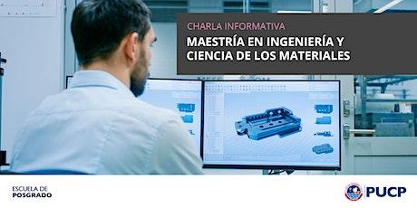 Charla Informativa | Maestría en Ingeniería y Ciencia de los Materiales entradas