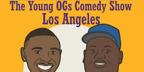 The Young OGs Comedy Show LA tickets