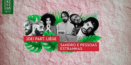 18/12 - 2DE1 PART. LIÉGE, SANDRO E PESSOAS ESTRANHAS NO ESTÚDIO BIXIGA tickets